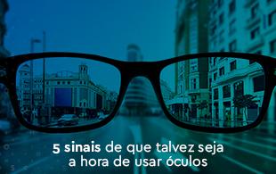 5908ddd2f Preciso usar óculos? 5 sinais para ficar atento – Hospital de Olhos ...